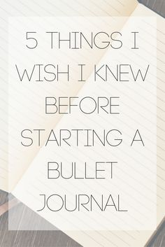 5 Things I Wish I Knew Before Starting A Bullet Journal | Eleanor May