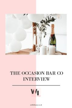 The Occasion Bar Co in Interview - The Wishful Luxury Wedding Fayre, Welcome Drink, Describe Yourself, Luxury Life, Lifestyle Blog, Wish, Stuff To Do, Blogging, Restaurants