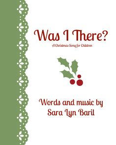 Was I There? || A sweet, little Christmas song for Children or adults alike. Get the free sheet music on the link below. #saralynbarilmusic #ldsmusic