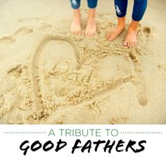 A Tribute to Good Fathers...