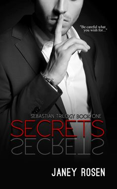 Secrets (Sebastian Trilogy Book by [Rosen, Janey] Contemporary Romance Books, Modern Romance, Thriller Books, Mystery Thriller, Books To Read, My Books, Reading Time, Book 1, Book Worms