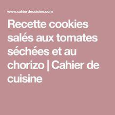 Recette cookies salés aux tomates séchées et au chorizo | Cahier de cuisine