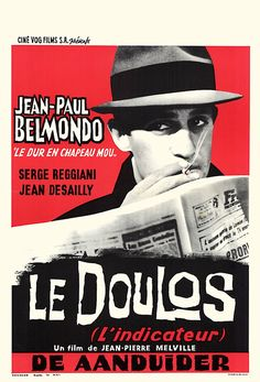LE DOULOS Starring Jean-Paul Belmondo, Serge Reggiani, Jean Desailly, Fabienne Dali, and Monique Hennessy. Directed by Jean-Pierre Melville. Gangsters, Quentin Tarantino, Serge Reggiani, Melville, Francois Truffaut, Cool Posters, Movie Posters, Baddies, Movies