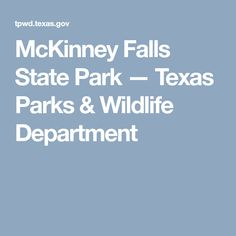 McKinney Falls State Park   — Texas Parks & Wildlife Department