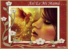 AlejoFenix Poesía®: Así Es Mi Mamá . . .