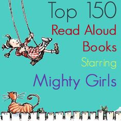 A Mighty Girl's top 150 recommended read-aloud books starring Mighty Girls for elementary-aged children