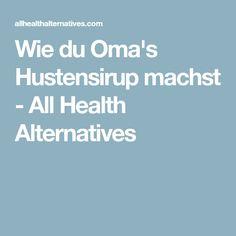 Wie du Oma's Hustensirup machst - All Health Alternatives