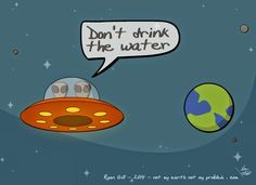 Not My Earth (Not My Problem): The Water