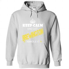 Keep Calm And Let BREWINGTON Handle It - #boho tee #black sweater. I WANT THIS => https://www.sunfrog.com/Names/Keep-Calm-And-Let-BREWINGTON-Handle-It-tgyhvzmgiq-White-33451373-Hoodie.html?68278