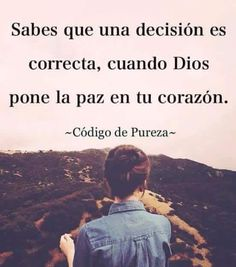 You know a decision is right when God puts peace in your heart