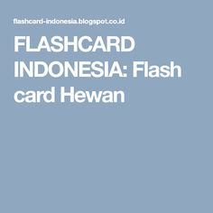 FLASHCARD INDONESIA: Flash card Hewan