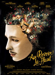 Au revoir là-haut Albert Dupontel) - seen in November on DVD Films Cinema, Cinema Posters, Movie Posters, Movies To Watch, Good Movies, Art Movies, 2018 Movies, Talent Quotes, Long Take