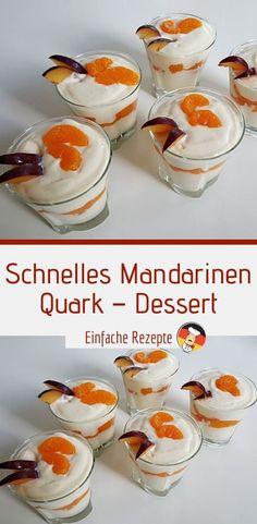 Quick tangerine - curd cheese - dessert- Schnelles Mandarinen – Quark – Dessert Ingredients for 4 servings: 250 g quark (lean quark) 200 g pudding, cream-va - Quick Healthy Desserts, Health Desserts, Healthy Snacks, Buffet Dessert, Bon Dessert, Apple Recipes, Snack Recipes, Menu Dieta, Cheese Dessert