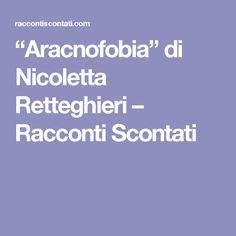 """""""Aracnofobia"""" di Nicoletta Retteghieri – Racconti Scontati"""