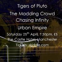 Tigers of Pluto,The Madding Crowd, Chasing Infinity,Urban Empire