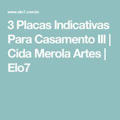 3 Placas Indicativas Para Casamento III | Cida Merola Artes | Elo7