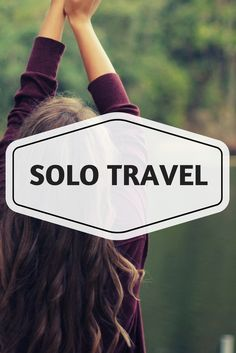 Solo Female Travel | Tips for solo travelers | Women Travel Tips & Advice