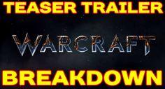 WARCRAFT MOVIE: Teaser Trailer BREAKDOWN !!