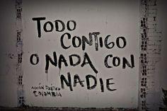 Todo contigo o nada con nadie  #calle #accionpoetica