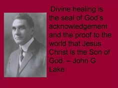 13 Best John G Lake Images John G Lake Healing Bible