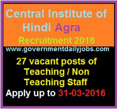 CENTRAL INSTITUTE OF HINDI RECRUITMENT 2016 APPLY FOR 27 TEACHING/NON TEACHING POSTS ~ Government Daily Jobs