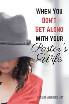 When You Don't Get Along with your Pastor's Wife | The Brown Tribe