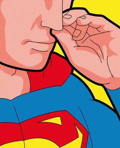 Picking superman's nose.  I'm sorry I think I might have been trying to pick a fight. Hope you can understand.