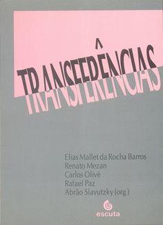 BARROS, Elias M. da Rocha Barros et al. Transferências São Paulo: Escuta, 1991. 170 p.