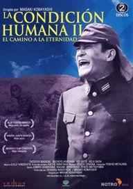 La condición humana II: el camino a la eternidad (1959) Japón. Dir.: Masaki Kobayashi. Bélico. Drama. II Guerra Mundial - DVD CINE 1481