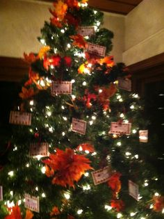 The Thanksgiving Tree-  My Idea at the age of 10!! Each year you write down a few things you are thankful for and hang them on the tree
