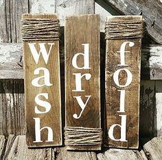 Wash Dry Fold sign set! These signs are a must for all the rustic laundry rooms. Each sign is roughly 3.5x13 inches and come ready to hang. Stained with ...