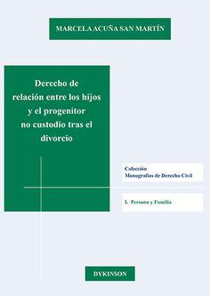 Derecho de relación entre los hijos y el progenitor no custodio tras el divorcio / Marcela Acuña San Martín. Madrid : Dykinson, 2015 #novetatsdret
