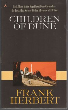 Dune: Children of Dune by Frank Herbert (1987, Paperback) Book 3
