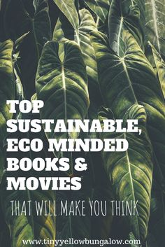 Top sustainable, eco minded books, movies, and documentaries that will make you think! Have you read any of these??