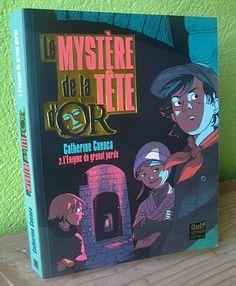Le mystère de la tête d'Or, tome 2 : L'énigme du grenat perdu Catherine Cuenca Editions Gulf Stream