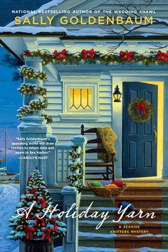 25 Days of Christmas -- A HOLIDAY YARN by Sally Goldenbaum -- A Seaside Knitters Mystery