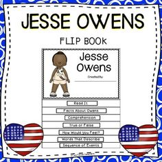 Jesse Owens - Flip Book Jesse Owens - Students will enjoy this engaging flip book about the life Jesse Owens.  This Jesse Owens resource will be a product you can use year after year.  This Jesse Owens flip book makes a great supplemental teaching resource to use during Black History Month.****Each Page Is Numbered To Help Students Assemble This Jesse Owens Flip Book.This Jesse Owens Flip Book Includes The Following Activities:Reading PassageFacts ActivityComprehension QuestionsWriting…