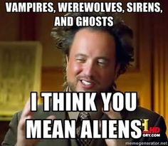 Oh Ancient Aliens ...