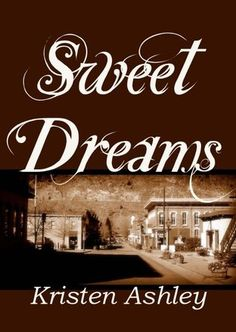 Sweet Dreams ( Colorado Mountain # 2) - Kristen Ashley