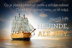 Výsledek obrázku pro citáty jana pavla Carpe Diem, Sailing Ships, Bible, Inspirational Quotes, Wisdom, Boat, Positivity, Humor, Motivation