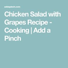 Chicken Salad with Grapes Recipe - Cooking   Add a Pinch