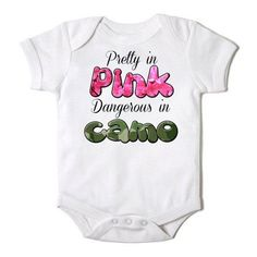 hunting clothes for infants | ... in Pink Dangerous in Camo Baby Girl Hunting by CasualTeeCo, $14.00