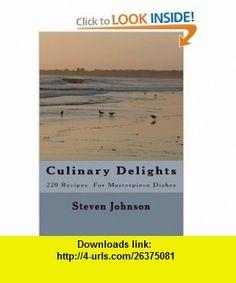 Culinary Delights (9781442119406) Steven Johnson , ISBN-10: 1442119403  , ISBN-13: 978-1442119406 ,  , tutorials , pdf , ebook , torrent , downloads , rapidshare , filesonic , hotfile , megaupload , fileserve