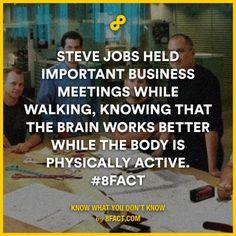 Steve Jobs held important business meetings while walking.