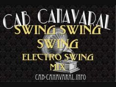 Electroswing Mix - Cab Canavaral: SwingSwing Swing!!! - YouTube