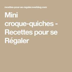 Mini croque-quiches - Recettes pour se Régaler