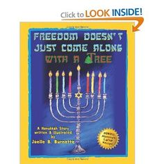 """""""Freedom Doesn't Just Come Along With A Tree"""" is about a young boy who is the only Jewish child in a classroom adorned with holiday decorations focused on Christmas. Much to the excitement of his teacher, the boy's mother offers all the fixings for a classroom Hanukkah party. She provides a fun way for the children to learn about the Jewish holiday and diversity while creating tolerance."""