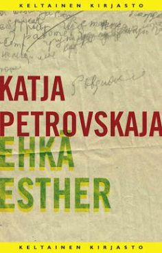 Ullan Luetut kirjat: Katja Petrovskaja Ehkä Esther.