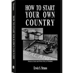 How To Start Your Own Country