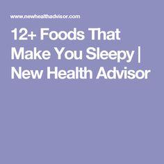 12+ Foods That Make You Sleepy   New Health Advisor